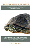 Red Ear Slider Turtles: Red Ear Slider Turtle care, where to buy, types, behavior, cost, han...