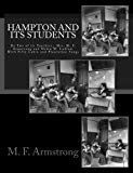 Hampton And Its Students: By Two of its Teachers,  Mrs. M. F. Armstrong and Helen W. Ludlow....