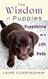 The Wisdom of Puppies: Puppyhood as a Life Path (Wisdom for Life)