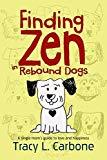 FINDING ZEN IN REBOUND DOGS