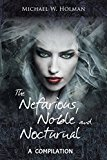 The Nefarious , Noble and Nocturnal: A Compilation