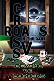 Crossroads in the Dark V:: Beyond the Borders