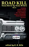 Texas Roadkill Volume 3: Texas Horror by Texas Writers (Road Kill: Texas Horror by Texas Wri...