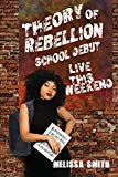 Theory of Rebellion: School Debut