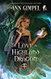 To Love a Highland Dragon: Highland Fantasy Romance (Dragon Lore)