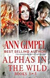Alphas in the Wild: Paranormal Romance Collection
