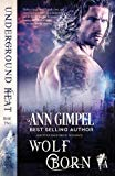 Wolf Born: Shifter Paranormal Romance (Underground Heat)
