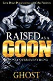 Raised as a Goon: Money Over Everything