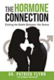 The Hormone Connection: Ending the Battle Between the Sexes