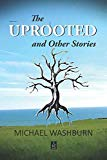 The Uprooted and Other Stories