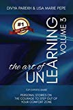 The Art of UnLearning: Top Experts Share Personal Stories on The Courage to Step out of Your...