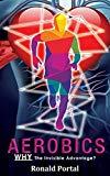 Aerobics: Why the Invisible Advantage?