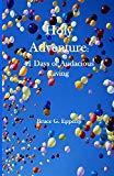 Holy Adventure: 41 Days of Audacious Living