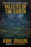Valleys of the Earth (The Fallen Angels Trilogy)
