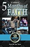 My Testimony of 5 Months of FAITH