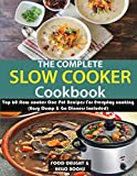 The Complete Slow Cooker Cookbook: Top 60 Slow cooker One Pot Recipes For Everyday cooking (...