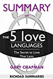 SUMMARY Of The 5 Love Languages: The Secret to Love that Lasts