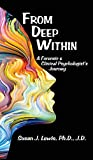 From Deep Within: A Forensic and Clinical Psychologist's Journey