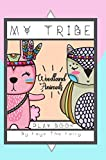 MY TRIBE: The Woodland Animals Play Book (LITTLE LESSONS OF LIGHT)