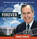 Forever: What President George H. Bush Taught Us About Life & Death