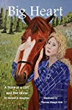 Big Heart: A Story of a Girl and Her Horse