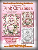New Creations Coloring Book Series: I'm Dreaming Of A Pink Christmas