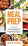 Meal Prep: 2 Manuscripts - Beginner's Guide to 70+ Quick and Easy Low Carb Keto Recipes to B...