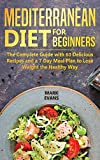 Mediterranean Diet for Beginners: The Complete Guide with 60 Delicious Recipes and a 7-Day M...