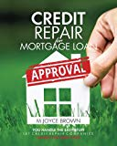 Credit Repair for Mortgage Loan Approval: You handle the easy stuff.    Let credit repair co...