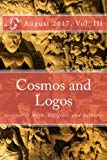 Cosmos and Logos: Journal of Myth, Religion, and Folklore (August 2017) (Volume 3)