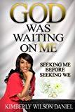 God Was Waiting On Me: Seeking Me Before Seeking We