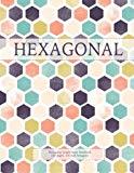 Hexagonal: 160 pages, 1/4 inch hexagons (Hexagonal Graph Paper Notebook) (Volume 3)