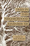 Trees in this Neighborhood Remember Me: the Scurfpea Publishing 2017 Poetry Anthology (The S...