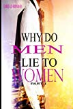Why Do Men Lie To Women: Part One