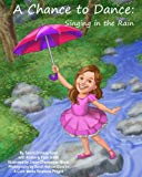 A Chance to Dance: Singing in the Rain (Volume 1)