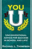You U: Unconventional advice for success in school and life!