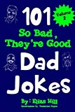 101 So Bad, They're Good Dad Jokes (Volume 2)