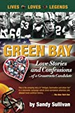 Green Bay Love Stories and Confessions of a Grassroot Candidate
