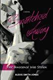 Snatched Away: Her Innocence Was Stolen (Volume 1)