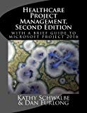 Healthcare Project Management, Second Edition
