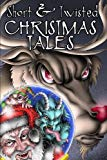 Short and Twisted Christmas Tales