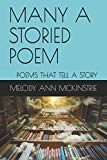 Many A Storied Poem: Poems that Tell A Story
