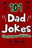 101 Dad Jokes: Christmas Edition