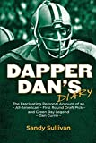 Dapper Dan's Diary: A Fascinating Account of an All-American - First Round Draft Pick - Gree...