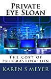 Private Eye Sloan: The cost of procrastination