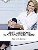 Libby Langdon s  Small Space Solutions