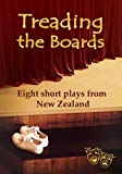 Treading the Boards: Eight short plays from New Zealand