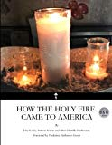 How the Holy Fire Came to America B&W