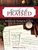 Greatly To Be Praised: Reflections for Thanksgiving & Advent From the Book of Psalms (Hello ...
