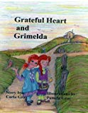 Grateful Heart and Grimelda